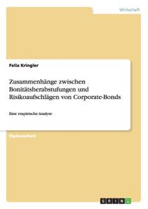 Zusammenhange zwischen Bonitatsherabstufungen und Risikoaufschlagen von Corporate-Bonds