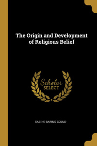 The Origin and Development of Religious Belief