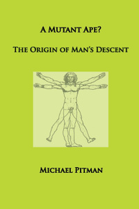 A Mutant Ape. The Origin of Man.s Descent