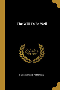 The Will To Be Well