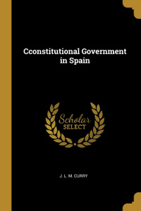Cconstitutional Government in Spain