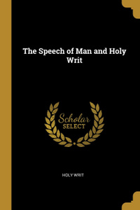The Speech of Man and Holy Writ