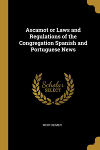 Ascamot or Laws and Regulations of the Congregation Spanish and Portuguese News