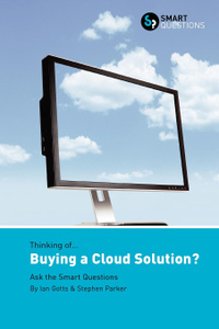 Thinking of... Buying a Cloud Solution. Ask the Smart Questions