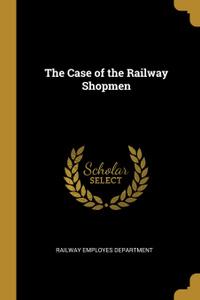 The Case of the Railway Shopme ...