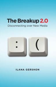 Breakup 2.0. Disconnecting Over New Media