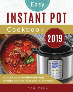The Easy Instant Pot Cookbook  ...