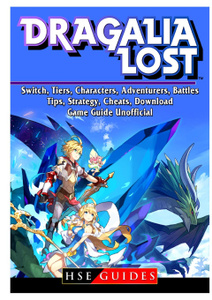Dragalia Lost, Switch, Tiers, Characters, Adventurers, Battles, Tips, Strategy, Cheats, Download, Game Guide Unofficial