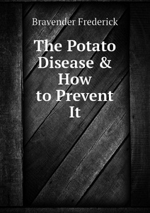 The Potato Disease . How to  ...