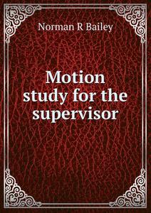 Motion study for the supervisor
