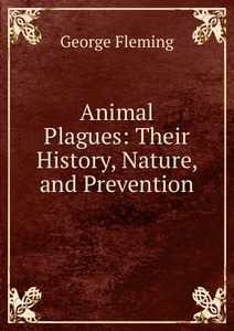 Animal Plagues: Their History, Nature, and Prevention
