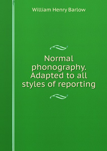 Normal phonography. Adapted to all styles of reporting