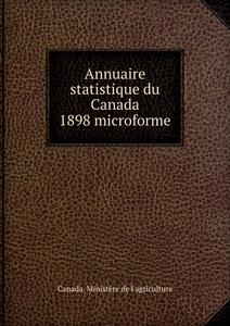 Annuaire statistique du Canada 1898 microforme