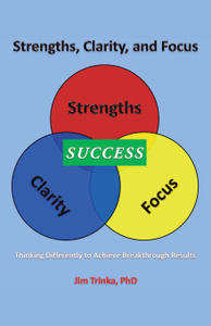 Strengths, Clarity, and Focus.  ...