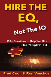 Hire the EQ, Not the IQ. A 150.  ...