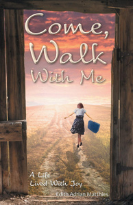 Come, Walk With Me. A Life  ...