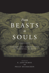 From Beasts to Souls. Gender and Embodiment in Medieval Europe