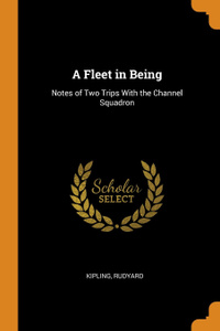 A Fleet in Being. Notes of Two Trips With the Channel Squadron