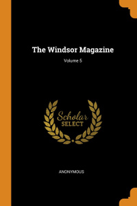 The Windsor Magazine; Volume 5