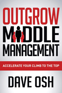 Outgrow Middle Management.  ...