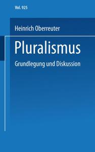 Pluralismus. Grundlegung Und  ...
