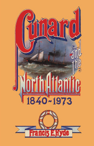 Cunard and the North Atlantic  ...