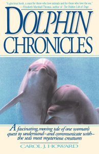 Dolphin Chronicles. One Woman`s  ...