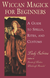 Wiccan Magick for Beginners. A  ...