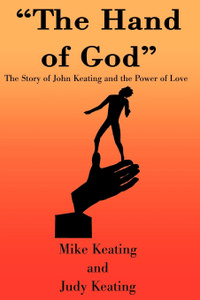 The Hand of God. The Story of John Keating and the Power of Love