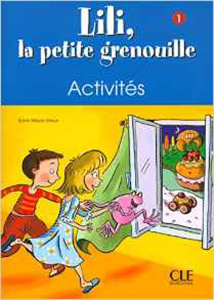 Lili, la petite grenouille 1. Cahier d`activites