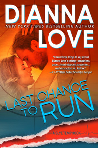 Last Chance to Run. Slye Temp romantic thriller prequel