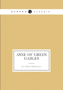 Anne of Green Gables. (book 1: Anne`s age: 11.16)
