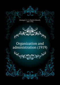 Organization and administration. 1919