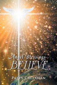 Angel Blessings. Believe