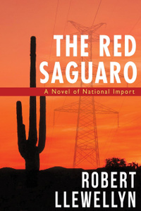 The Red Saguaro. A Novel of  ...