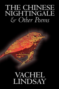 The Chinese Nightingale and Other Poems by Vachel Lindsay, Fiction, Espionage, Suspense