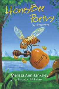 Honeybee Poetry. The Beeginning