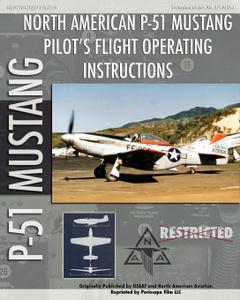 P-51 Mustang Pilot`s Flight Operating Instructions