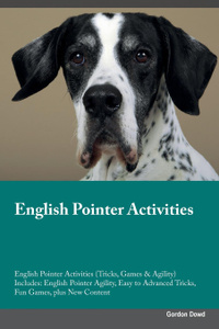English Pointer Activities English Pointer Activities (Tricks, Games & Agility) Includes. English Pointer Agility, Easy to Advanced Tricks, Fun Games, plus New Content