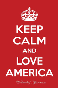 Keep Calm And Love America  ...