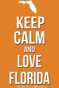 Keep Calm And Love Florida  ...