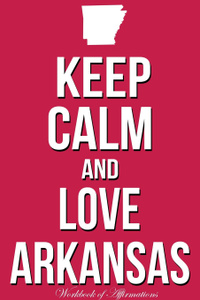 Keep Calm Love Arkansas  ...