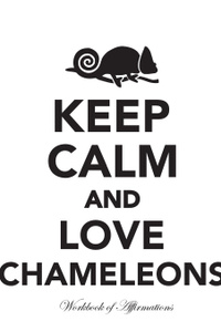 Keep Calm Love Chameleons  ...