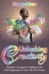 Unlocking Creativity.  ...