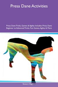 Presa Dane Activities Presa Dane Tricks, Games & Agility Includes. Presa Dane Beginner to Advanced Tricks, Fun Games, Agility & More