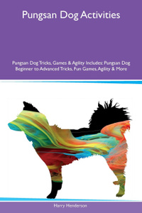 Pungsan Dog Activities Pungsan Dog Tricks, Games & Agility Includes. Pungsan Dog Beginner to Advanced Tricks, Fun Games, Agility & More