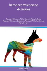 Ratonero Valenciano Activities Ratonero Valenciano Tricks, Games & Agility Includes. Ratonero Valenciano Beginner to Advanced Tricks, Fun Games, Agility & More