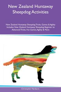 New Zealand Huntaway Sheepdog Activities New Zealand Huntaway Sheepdog Tricks, Games & Agility Includes. New Zealand Huntaway Sheepdog Beginner to Advanced Tricks, Fun Games, Agility & More