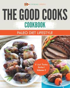 The Good Cooks Cookbook. Paleo  ...