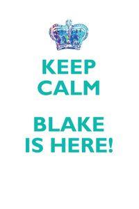 KEEP CALM, BLAKE IS HERE AFFIRMATIONS WORKBOOK Positive Affirmations Workbook Includes. Mentoring Questions, Guidance, Supporting You